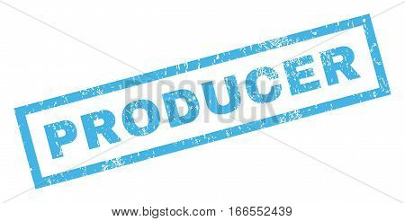 Producer text rubber seal stamp watermark. Caption inside rectangular banner with grunge design and dirty texture. Inclined vector blue ink sticker on a white background.