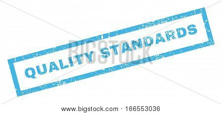 Quality Standards text rubber seal stamp watermark. Caption inside rectangular shape with grunge design and dust texture. Inclined vector blue ink sticker on a white background.