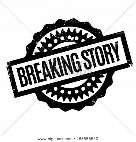 Breaking Story rubber stamp. Grunge design with dust scratches. Effects can be easily removed for a clean, crisp look. Color is easily changed.
