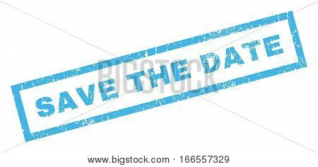 Save The Date text rubber seal stamp watermark. Caption inside rectangular shape with grunge design and scratched texture. Inclined vector blue ink emblem on a white background.