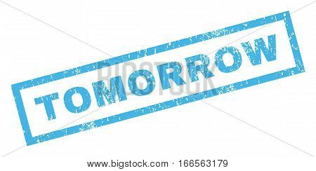 Tomorrow text rubber seal stamp watermark. Tag inside rectangular banner with grunge design and scratched texture. Inclined vector blue ink emblem on a white background.