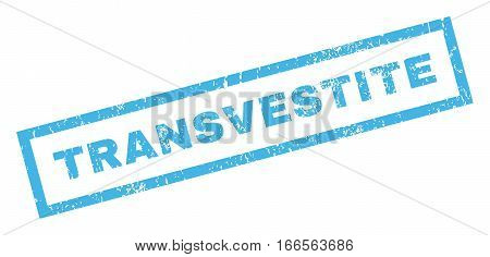 Transvestite text rubber seal stamp watermark. Tag inside rectangular shape with grunge design and dirty texture. Inclined vector blue ink sticker on a white background.
