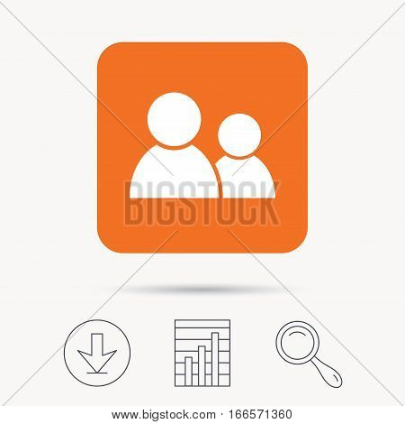 Friends icon. Group of people sign. Communication symbol. Report chart, download and magnifier search signs. Orange square button with web icon. Vector