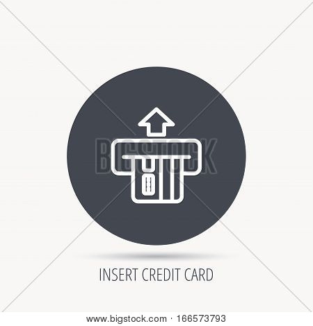 Insert credit card icon. Shopping sign. Bank ATM symbol. Round web button with flat icon. Vector