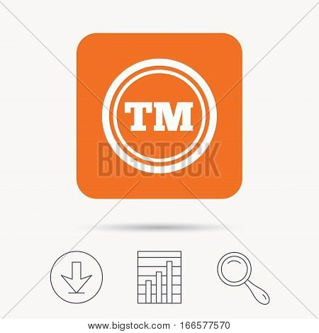 Registered TM trademark icon. Intellectual work protection symbol. Report chart, download and magnifier search signs. Orange square button with web icon. Vector