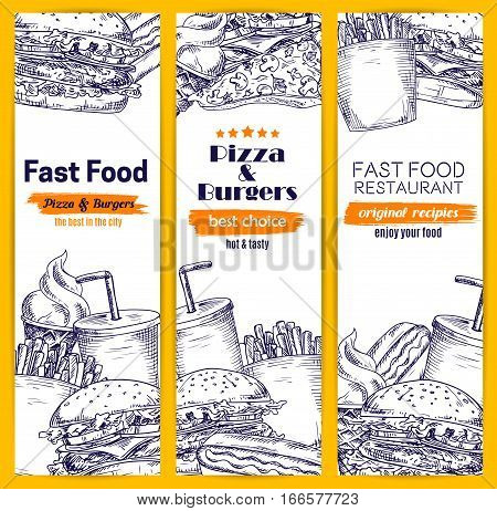 Fast food banners set of sketch burgers, pizza and sandwiches. Vector hot dog with sausage and cheeseburger, french fries and hamburger, sweet popcorn and ice cream dessert, coffee or soda drink cup design for fastfood restaurant delivery or takeaway