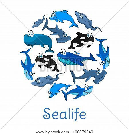 Cartoon fishes or sea animals. Ocean or sealife blue dolphin, sperm whale of cachalot, stingray and white shark, hammerhead fish, killer whale or orca. Vector poster in circle shape with underwater fish