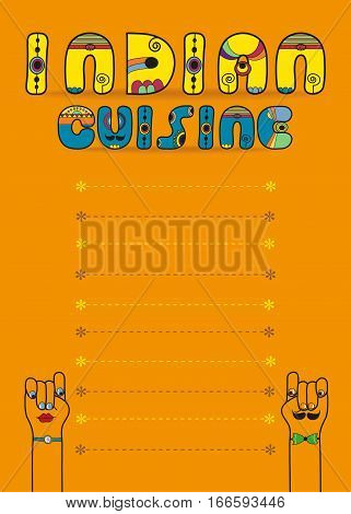 Indian cuisine. Inscription by artistic font. Yellow and blue letters with indian decor. Orange background with place for custom text. Cartoon hands looking at each other. Menu card