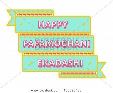 Happy Papamochani Ekadashi emblem isolated vector illustration on white background. 24 march indian religious holiday event label, greeting card decoration graphic element