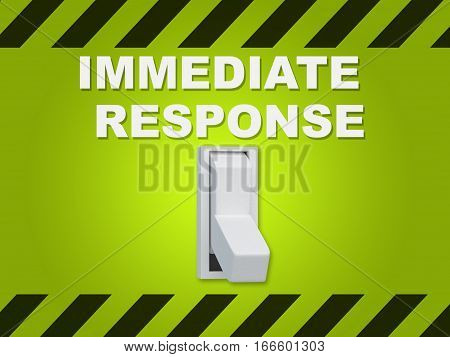 Immediate Response Concept