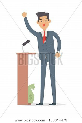 Politician speak to audience from tribune. Bag with money is hidden in his feet. Happy businessman gives speech or lecture, standing on podium. Cartoon character in flat style. Vector illustration