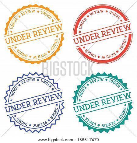 Under Review Badge Isolated On White Background. Flat Style Round Label With Text. Circular Emblem V