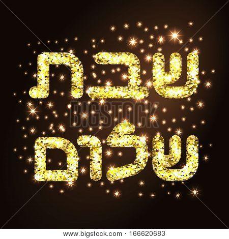 Shabbat shalome in hebrew. Golden letters on black background. Vector illustration.