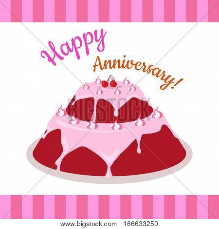 Happy anniversary strawberry pie Illustration. Multi level cake in flat style. Flat design. Home baking. Tasty sweet fruit cake, covered glaze, with berry. For bakery, confectionery, cafe ads, menu