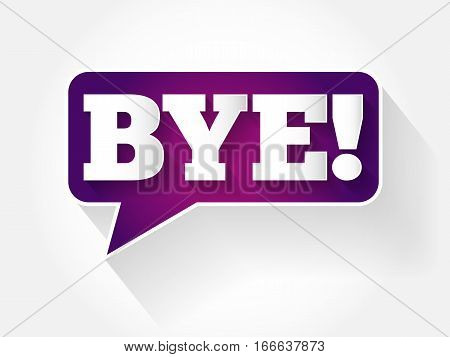 Bye! Text Message Bubble