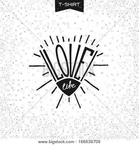 Grunge print design for T-Shirt with slogan - LOVE LIFE. Vector illustration