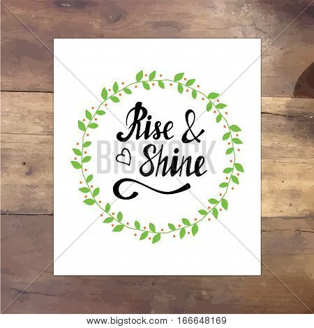 Rise shine vector lettering card. Hand drawn illustration phrase on paper. Handwritten modern brush calligraphy for invitation and greeting card and posters