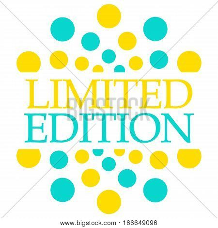 Limited edition text written over turquoise yellow circular background.