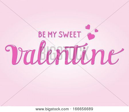 Be my Sweet Valentine written with Brush script