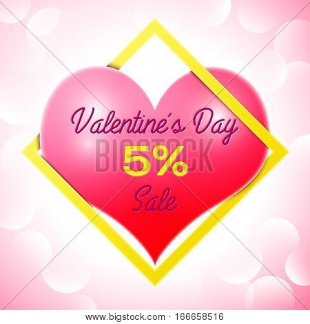 Realistic red heart with an inscription in centre text Valentines Day Sale 5 percent Discounts in yellow square frame. SALE concept for shopping, mobile devices, online shop. Vector illustration.