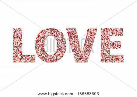 Happy Valentine's Day card with text Love. Lettering love from multi-colored confetti of hearts. For printing on greeting cards postcards invitations mugscups t-shirts posters banners etc
