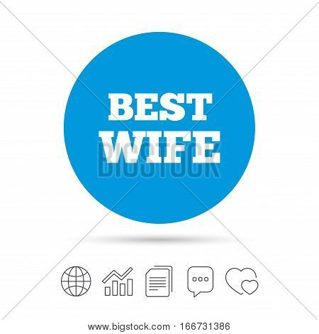 Best wife sign icon. Award symbol. Copy files, chat speech bubble and chart web icons. Vector