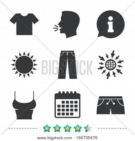Clothes icons. T-shirt and pants with shorts signs. Swimming trunks symbol. Information, go to web and calendar icons. Sun and loud speak symbol. Vector