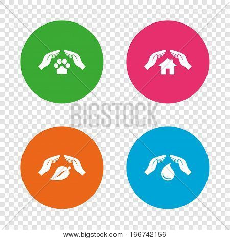 Hands insurance icons. Shelter for pets dogs symbol. Save water drop symbol. House property insurance sign. Round buttons on transparent background. Vector