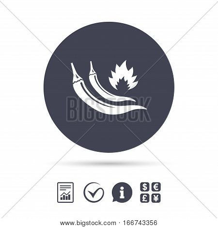 Hot chili peppers sign icon. Spicy food fire symbol. Report document, information and check tick icons. Currency exchange. Vector
