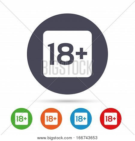 18 years old sign. Adults content only icon. Round colourful buttons with flat icons. Vector