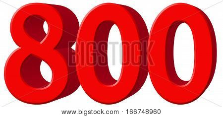 Numeral 800, Eight Hundred, Isolated On White Background, 3D Render