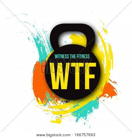 black kettlebell on colorful brush background with motivation text - witness the fitness.Gym inspiration quote. Vector illustration.