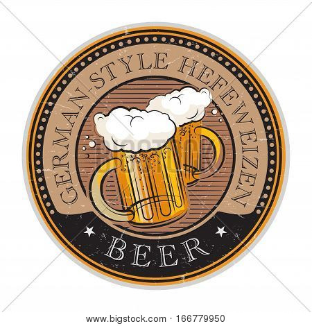 Grunge vintage style rubber stamp or label with the Beer glass and text German-Style Hefeweizen Beer written inside vector illustration