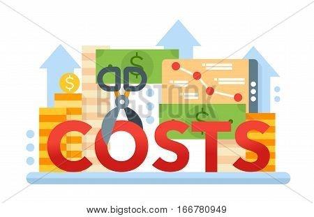 Reduce Costs - vector modern flat design illustration with coin stacks, dollar bills, scissors cutting the word Costs