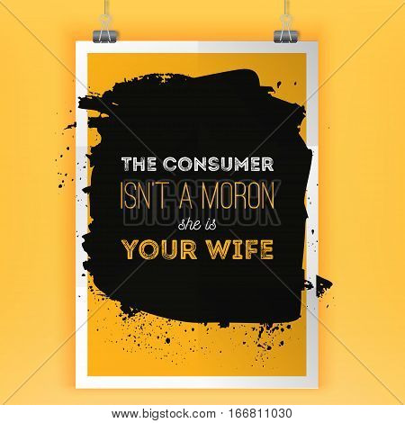 Consumer is your wife. Service quote. Vector poster design. Yellow text over dark background.