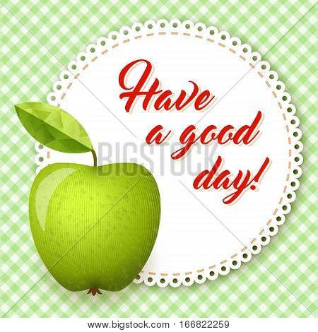 Gingham green tablecloth background white napkin with words - Have a good day. Vector illustration. Morning breakfast background. Green apple Granny Smith.