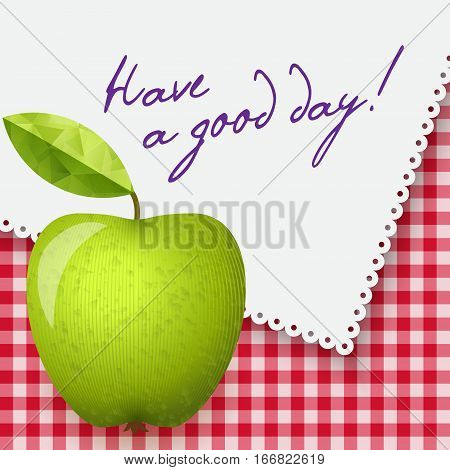 Gingham tablecloth background white napkin with words - Have a good day. Vector illustration. Morning breakfast background. Green apple.