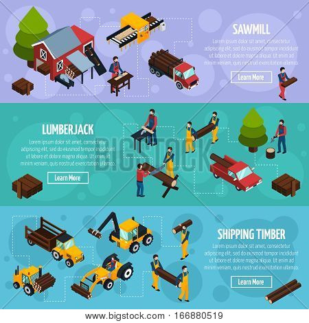 Sawmill isometric horizontal banners with vehicles for timber shipping lumberjacks and tools for felling vector illustration