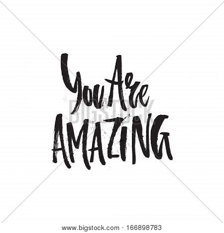 You are amazing - handdrawn lettering quote.