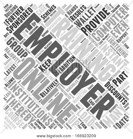 In Support Of Employer Sponsored Online Computer Training Word Cloud Concept