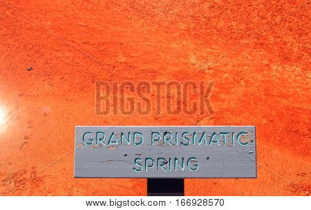 The Grand Prismatic Spring sign in the Midway Geyser Basin in Yellowstone National Park in Wyoming USA