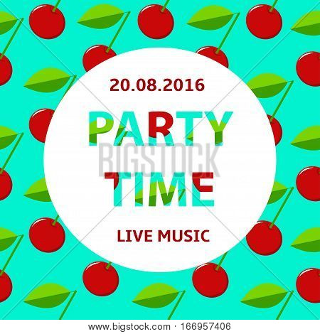 Party time poster cherry colorful background. Vector illistration