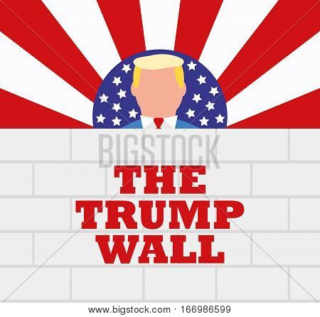 January 25, 2017: A Vector Illustration of USA President Donald Trump and US-Mexico Border Wall. Flat Style Concept. American Stars and Stripes Flag Background.