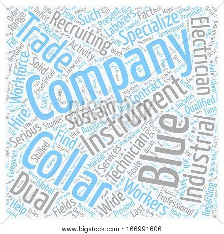 Instrument Technicians and Dual Trade Electricians The Backbone of Industrial Companies text background wordcloud concept