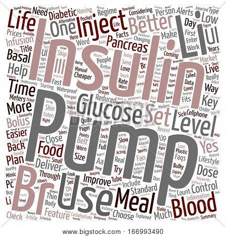 Insulin Pumps Get Better Control Get Your Life Back text background wordcloud concept