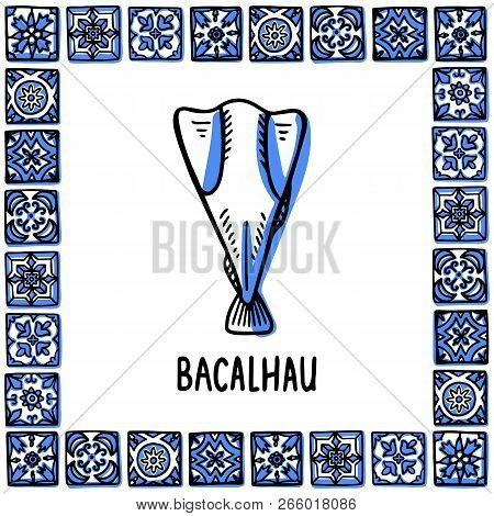 Portugal Landmarks Set. Bacalhau, Traditional Salted Cod. Cos Fish In Frame Of Portuguese Tiles, Azu