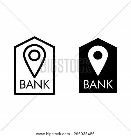Location Bank Line And Glyph Icon. Bank Buildind And Pin Vector Illustration Isolated On White. Bank