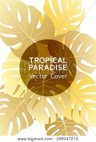 Tropical Paradise Gold Leaf Vector Cover. Trendy Floral A4 Design. Exotic Tropic Plant Leaf Vector.