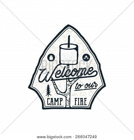 Campsite Logo Emblem. Vintage Hand Drawn Travel Badge. Featuring Marshmallow And Quote - Welcome To