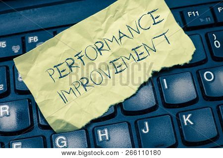 Text sign showing Performance Improvement. Conceptual photo Measure and Modify the Output to increase efficiency poster